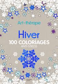 Hiver 100 Coloriages Antistress Art Therapie French Edition