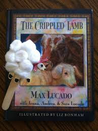 The Crippled Lamb Story By Max Lucado And Handprint Puppet Activity