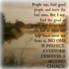 I Believe In Forgivness And Giving A Person Another Chance