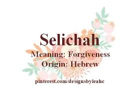 Baby Girl Name Selichah Meaning Forgiveness Origin Hebrew