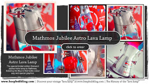 Mathmos Lava Lamp Bulbs by Www Keepbubbling Com The Lava Lamp Timeline Discover Your Lava