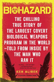 Biohazard The Chilling True Story Of Largest Covert Biological Weapons Program In World Told From Inside By Man Who Ran It
