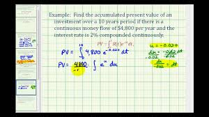 Sinking Fund Calculator Compounded Weekly by Ex Present Value Of Continuous Money Flow Youtube