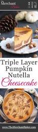 Pumpkin Layer Cheesecake by Triple Layer Pumpkin Nutella Cheesecake The Merchant Baker