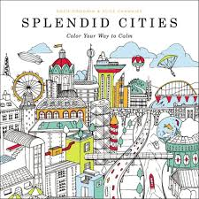 Splendid Cities Color Your Way To Calm Book Adult Coloring