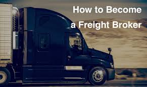 100 How To Become A Truck Broker To A Freight 4 Steps To Getting The Job
