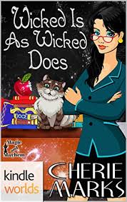 Magic And Mayhem Wicked Is As Does Kindle Worlds Novella