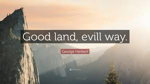 100 Evill George Herbert Quote Good Land Evill Way 7 Wallpapers