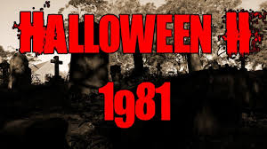 Halloween Ii 1981 Cast by Halloween Ii 1981 Trailer Halloween Horrorsplosion 09 Youtube