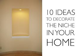 10 Decorating Ideas For The Niche In Your Home