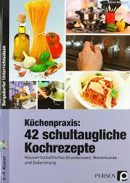 küchenpraxis 42 schultaugliche kochrezepte
