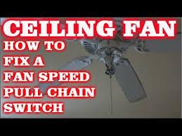 how to fix a pull chain fan switch on a ceiling fan youtube