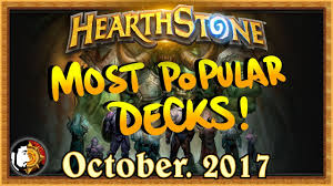 hearthstone most popular decks october 2017 the monthly meta