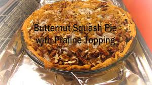 Pumpkin Pie With Pecan Praline Topping by Butternut Squash Pie With Praline Topping Youtube