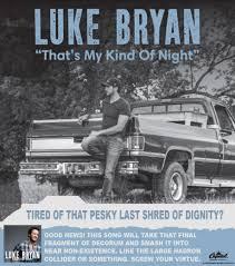 Farce The Music: Archives: Honest Ad: Luke Bryan - That's My Kinda Night
