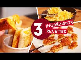 3 recettes cuisine 3 recettes rapides à faire avec 3 ingrédients seulement
