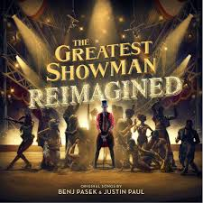 The Greatest Showman Reimagined Builds Upon Original Songs