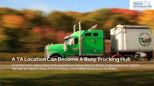 100 Well Trucking TA Truck Stops Fuel Truckers Across The Country