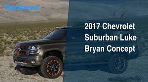 2017 Chevrolet Suburban Luke Bryan Concept - YouTube