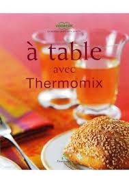 la cuisine du bonheur thermomix 17 best images about thermomix on livres cuisine and tops