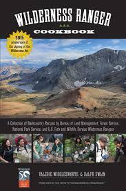 bureau service national wilderness ranger cookbook 2nd a collection of backcountry