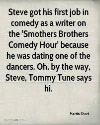 Steve Got His First Job In Comedy As A Writer On The Smothers Brothers