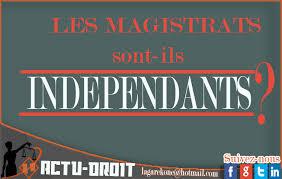 magistrats du si e et du parquet les magistrats sont ils indépendants actu droit