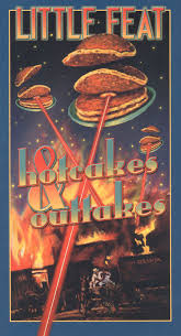 Little Feat Fat Man In The Bathtub by Hotcakes U0026 Outtakes 30 Years Of Little Feat Little Feat Songs