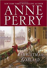 A Christmas Garland A Novel Anne Perry 9780345530745 Amazon