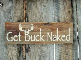 Awesome Rustic Home Decor Bathroom Sign Get Buck Naked Bath Hunting Cabin Country Quote