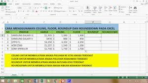 cara menggunakan ceiling floor roundup dan rounddown pada excel
