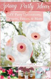 Spring Party Ideas 26 Decorations DIY Favors Dessert Recipes