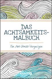 Das Achtsamkeits Malbuch Ein Anti Stress Vergnugen Amazonde SimsColoring BooksNeue