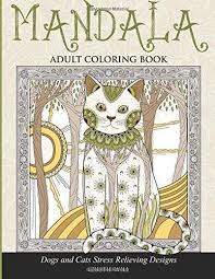 Mandala Adult Coloring Book Dogs And Cats Stress Relieving Designs