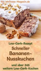 schneller einfacher low carb bananen nusskuchen rezept