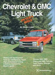 Chevrolet & GMC Light Truck Owner's Bible: Moses Ludel ... History Of The Chevy Ck Truck 15 Pickup Trucks That Changed World 2019 Silverado Allnew For Sale Cameo Year Make And Model 196772 Chevrolet Subu Hemmings Daily Respecting Syndicate Series 01 Street Ctennial Edition Headlines 100 Years I Think This Is Same Truck With A Good History 1951 3100 5 Window Pick Up Salestraight 63 On A Of 41 To 59 Pickups The Colorado Long Offroad Performance Depaula Check Out This Mudsplattered Visual