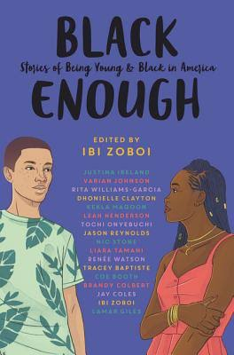 Black Enough: Stories of Being Young & Black in America [Book]