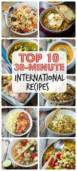 top 10 cuisines in the top 10 thirty minute international recipes the wanderlust kitchen