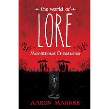 Best Halloween Books To Read by The World Of Lore Monstrous Creatures By Aaron Mahnke