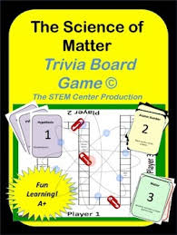 Matter Trivia Board Game States Of Properties And Changes