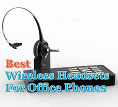 Top 10 Wireless Headsets for fice Phones Top Reviews