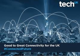 to great connectivity for the uk connectedfuture
