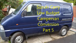 Suzuki Carry Low Budget Campervan Conversion Part 5
