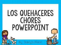 Spanish Chores Powerpoint Los Quehaceres