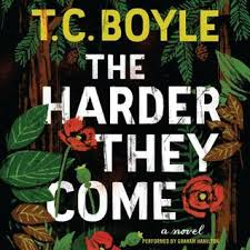 Tortilla Curtain Tc Boyle Sparknotes by The Harder They Come By T C Boyle