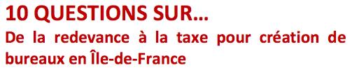 taxe bureaux 10 questions sur de la redevance à la taxe pour création de