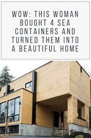 100 Inside Container Homes Wow This Woman Bought Four Sea Containers And Converted Them Into A