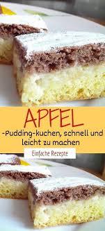 apfel pudding kuchen schnell und leicht zu machen