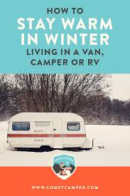 100 Living In A Truck Camper Shell How To Stay Warm In Winter When You Live In A Van Or Trailer Plus
