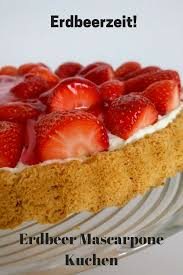 erdbeer macarpone kuchen
